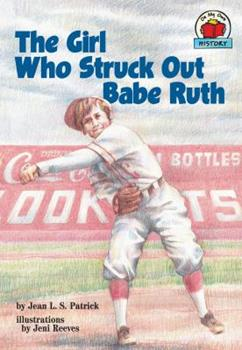 The Girl Who Struck Out Babe Ruth - Book  of the On My Own History