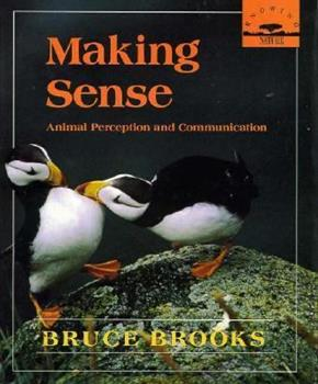 Making Sense: Animal Perception and Communication (Knowing Nature) 0374347425 Book Cover
