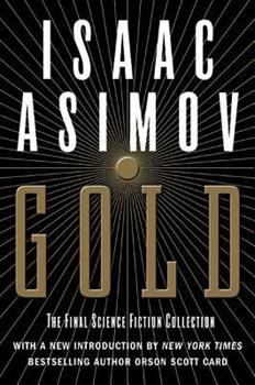 Gold: The Final Science Fiction Collection - Book #1.14 of the Foundation Universe