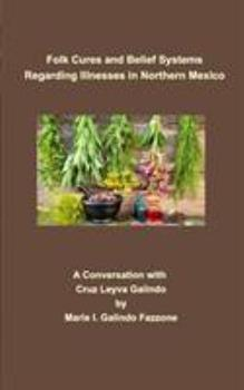 Paperback Folk Cures and Belief Systems Regarding Illnesses in Northern Mexico Book