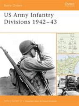 US Army Infantry Divisions 1942-43 (Battle Orders) - Book #17 of the Osprey Battle Orders
