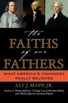 Paperback The Faiths of Our Fathers: What America's Founders Really Believed Book