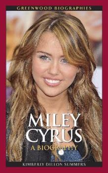 Miley Cyrus: A Biography - Book  of the Greenwood Biographies