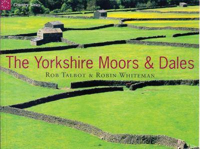 The Country Series: Yorkshire Moors & Dales 1841880809 Book Cover