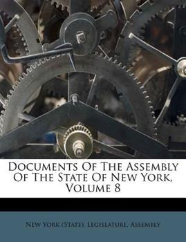 Paperback Documents of the Assembly of the State of New York, Volume 8 Book