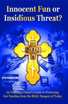 Paperback Innocent Fun Insidious Threat? An Orthodox Parent's Guide to Protecting Our Families from the REAL Dangers of Today Book