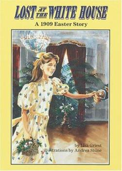 Lost at the White House: A 1909 Easter Story (Carolrhoda on My Own Book) - Book  of the On My Own History