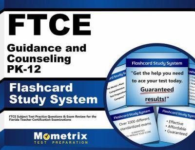 Cards FTCE Guidance and Counseling Pk-12 Flashcard Study System: FTCE Test Practice Questions & Exam Review for the Florida Teacher Certification Examinatio Book