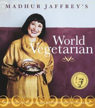 Madhur Jaffrey's World Vegetarian: More Than 650 Meatless Recipes from Around the World 0517596326 Book Cover