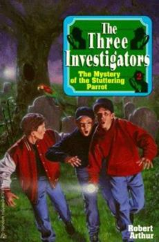 The Mystery of the Stuttering Parrot - Book #2 of the Alfred Hitchcock and The Three Investigators