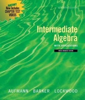 Intermediate Algebra with Applications, Multimedia Edition 0547197977 Book Cover
