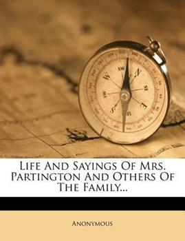 Paperback Life and Sayings of Mrs Partington and Others of the Family Book