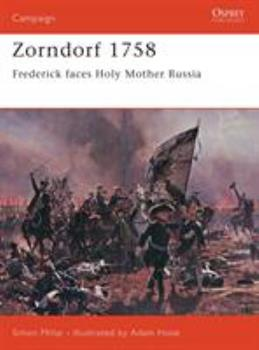 Zorndorf 1758: Frederick faces Holy Mother Russia (Campaign) - Book #125 of the Osprey Campaign