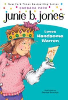 Junie B. Jones Loves Handsome Warren - Book #7 of the Junie B. Jones