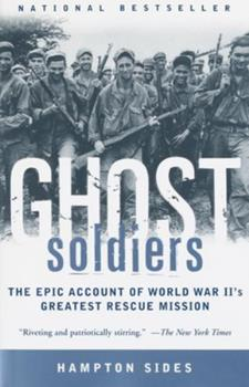 Paperback Ghost Soldiers: The Epic Account of World War II's Greatest Rescue Mission Book