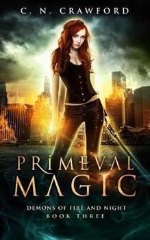 Primeval Magic: An Urban Fantasy Novel - Book #3 of the Shadows & Flame
