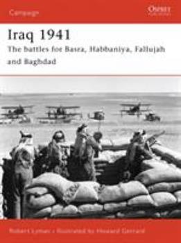 Iraq 1941: The battles for Basra, Habbaniya, Fallujah and Baghdad (Campaign) - Book #165 of the Osprey Campaign