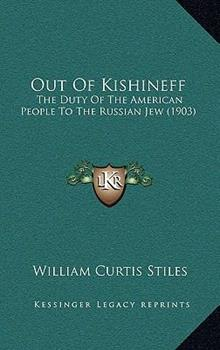 Hardcover Out of Kishineff : The Duty of the American People to the Russian Jew (1903) Book