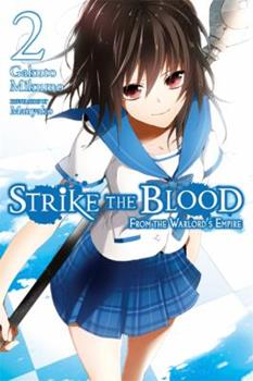 Strike the Blood, Vol. 2: From the Warlord's Empire - Book #2 of the Strike the Blood