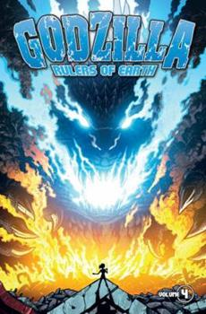 Godzilla: Rulers of Earth, Volume 4 - Book #4 of the Godzilla: Rulers of the Earth