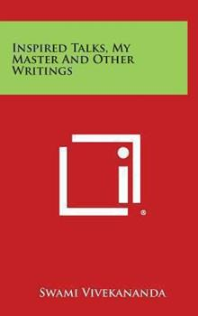 Hardcover Inspired Talks, My Master and Other Writings Book