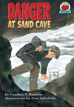 Danger at Sand Cave - Book  of the On My Own History