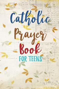 Paperback Catholic Prayer Book for Teens : Blank Prayer Journal, 6 X 9, 108 Lined Pages Book