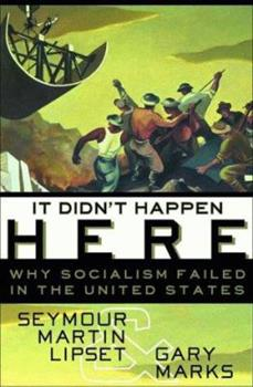 Hardcover It Didn't Happen Here: Why Socialism Failed in the United States Book