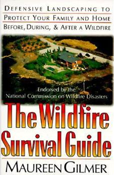 The Wildfire Survival Guide: Defensive Landscaping to Protect Your Family and Home 0878339019 Book Cover