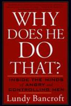 Paperback Why Does He Do That? : Inside the Minds of Angry and Controlling Men Book