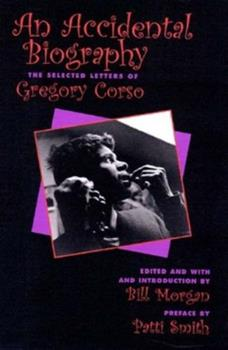 Paperback An Accidental Autobiography : The Selected Letters of Gregory Corso Book