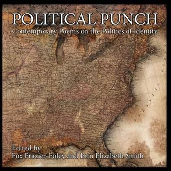 Political Punch: Contemporary Poems on the Politics of Identity 1939675294 Book Cover