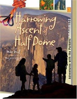 Paperback Yosemite: Harrowing Ascent of Half Dome (Adventures with the Parkers) Book