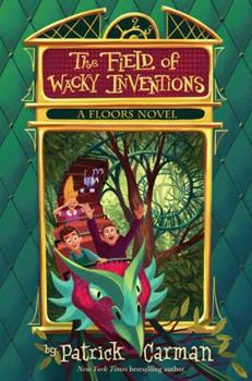 The Field of Wacky Inventions 054525521X Book Cover