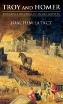 Troia und Homer: Der Weg zur Lösung eines alten Rätsels - Book #5 of the Αναγνώσεις του Αρχαίου Κόσμου