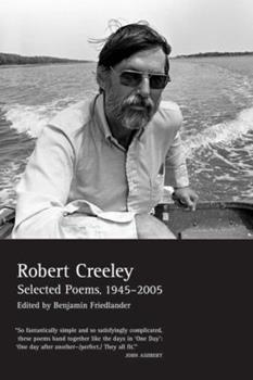 The Collected Poems of Robert Creeley, 1975-2005 0520256204 Book Cover