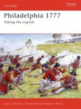 Philadelphia 1777: Taking the capital (Campaign) - Book #176 of the Osprey Campaign