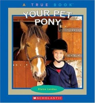 Your Pet Pony - Book  of the True Books About Pets