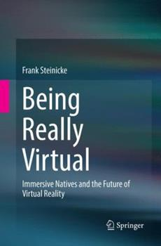 Paperback Being Really Virtual: Immersive Natives and the Future of Virtual Reality Book