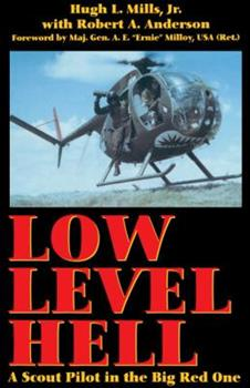 Paperback Low Level Hell : A Scout Pilot in the Big Red One Book