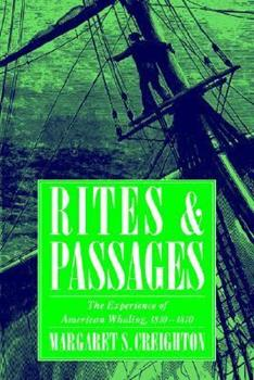 Rites and Passages: The Experience of American Whaling, 1830 - 1870 0521484480 Book Cover
