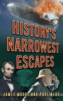 History's Narrowest Escapes 0752489879 Book Cover