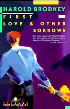 First Love and Other Sorrows: Stories 0805060103 Book Cover