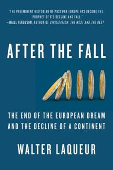 After the Fall: The End of the European Dream and the Decline of a Continent 1250000084 Book Cover