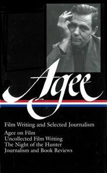 James Agee: Film Writing and Selected Journalism (Library of America) 1931082820 Book Cover
