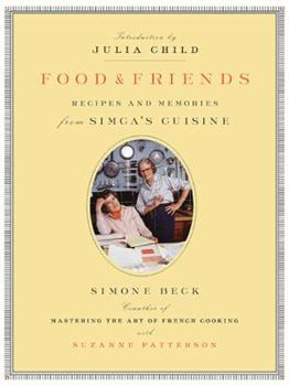 Paperback Food and Friends : Recipes and Memories from Simca's Cuisine Book