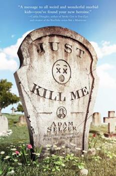 Just Kill Me 1481434942 Book Cover