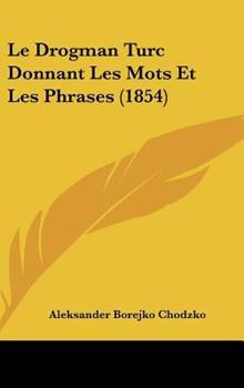 Hardcover Le Drogman Turc Donnant les Mots et les Phrases Book