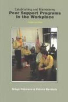 Establishing and Maintaining Peer Support Programs in the Workplace 1883581273 Book Cover