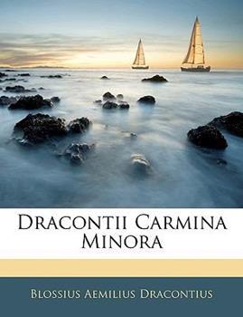 Paperback Dracontii Carmina Minor Book